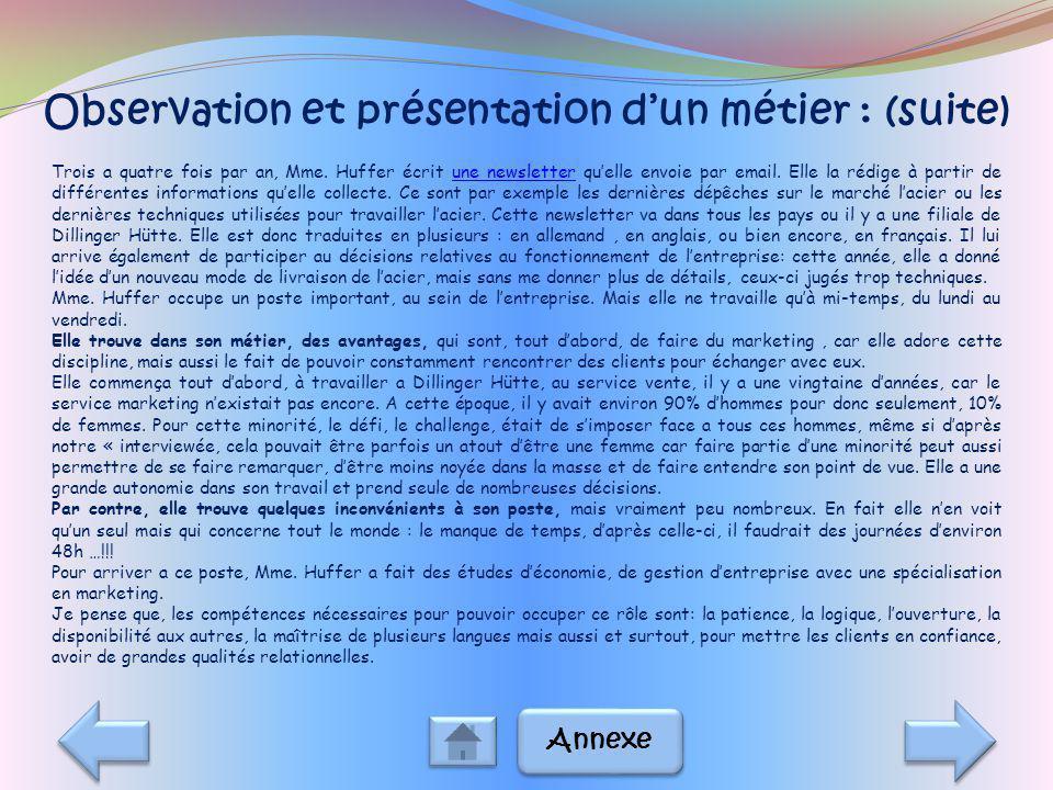 Observation et présentation dun métier : (suite) Trois a quatre fois par an, Mme. Huffer écrit une newsletter quelle envoie par email. Elle la rédige