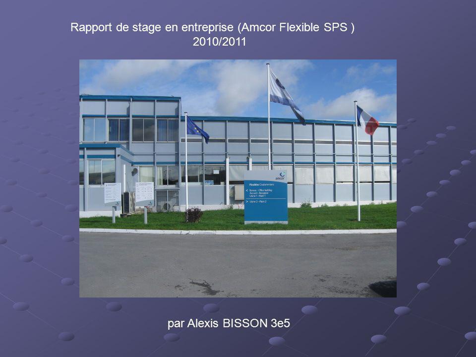 Rapport de stage en entreprise (Amcor Flexible SPS ) 2010/2011 par Alexis BISSON 3e5