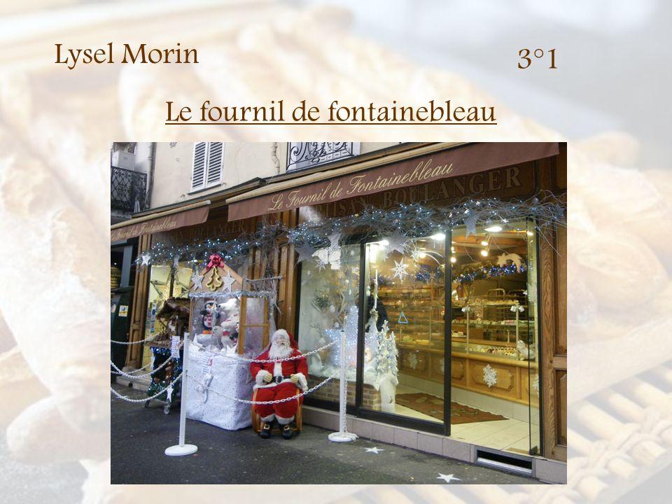 Lysel Morin 3°1 Le fournil de fontainebleau