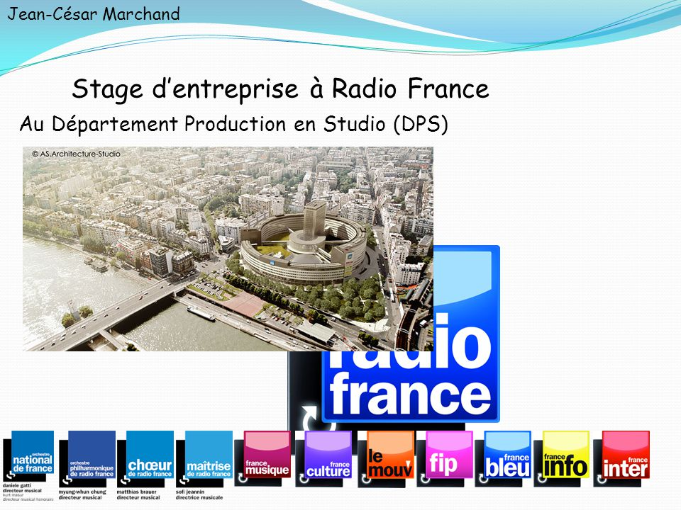 Stage dentreprise à Radio France Jean-César Marchand 3°5 Au Département Production en Studio (DPS)