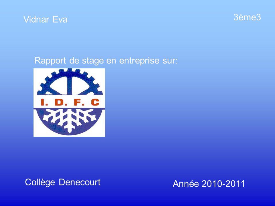 Vidnar Eva 3ème3 Rapport de stage en entreprise sur: Collège Denecourt Année 2010-2011