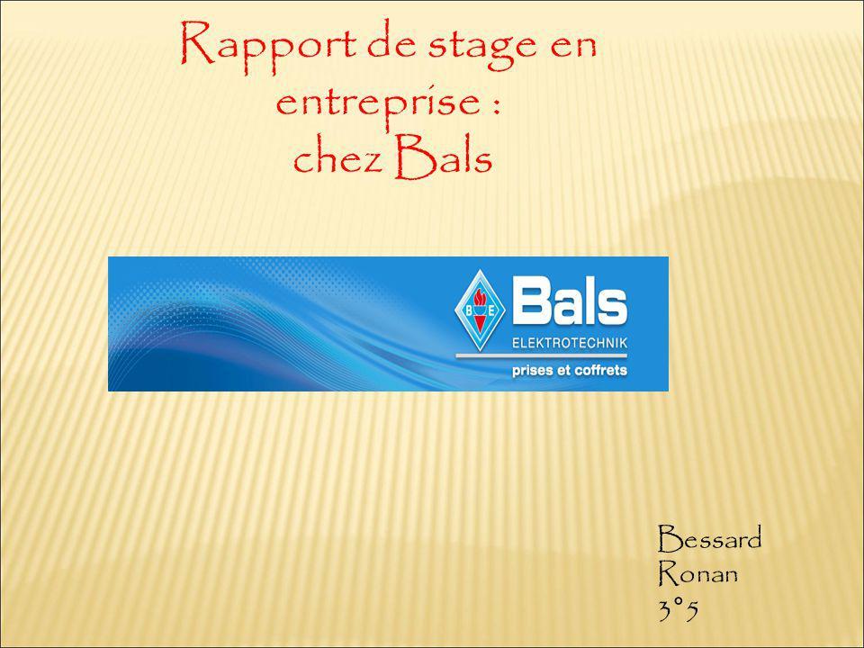 Rapport de stage en entreprise : chez Bals Bessard Ronan 3°5