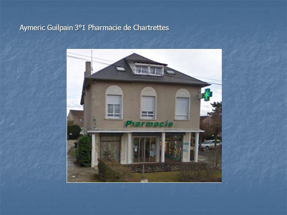 Aymeric Guilpain 3°1 Pharmacie de Chartrettes