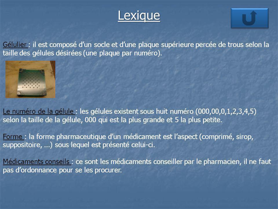 Lexique Gélulier : il est composé dun socle et dune plaque supérieure percée de trous selon la taille des gélules désirées (une plaque par numéro).