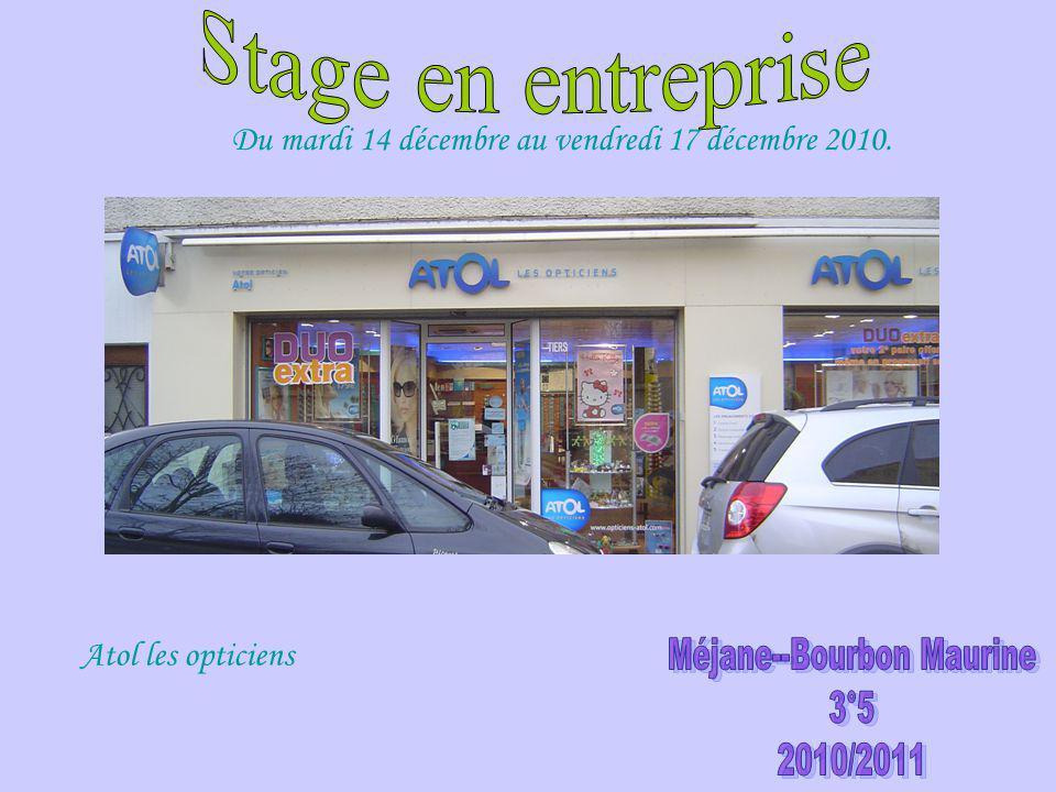 Atol les opticiens Du mardi 14 décembre au vendredi 17 décembre 2010.