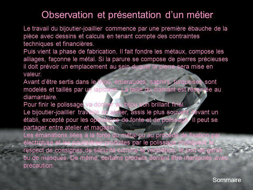 Observation et présentation dun métier Sommaire Observation et présentation dun métier Sommaire Le travail du bijoutier-joaillier commence par une pre