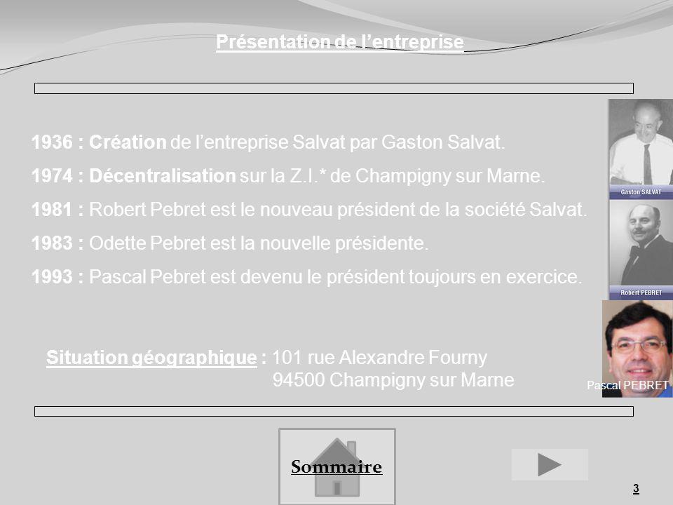 3 Présentation de lentreprise 1936 : Création de lentreprise Salvat par Gaston Salvat. 1974 : Décentralisation sur la Z.I.* de Champigny sur Marne. 19