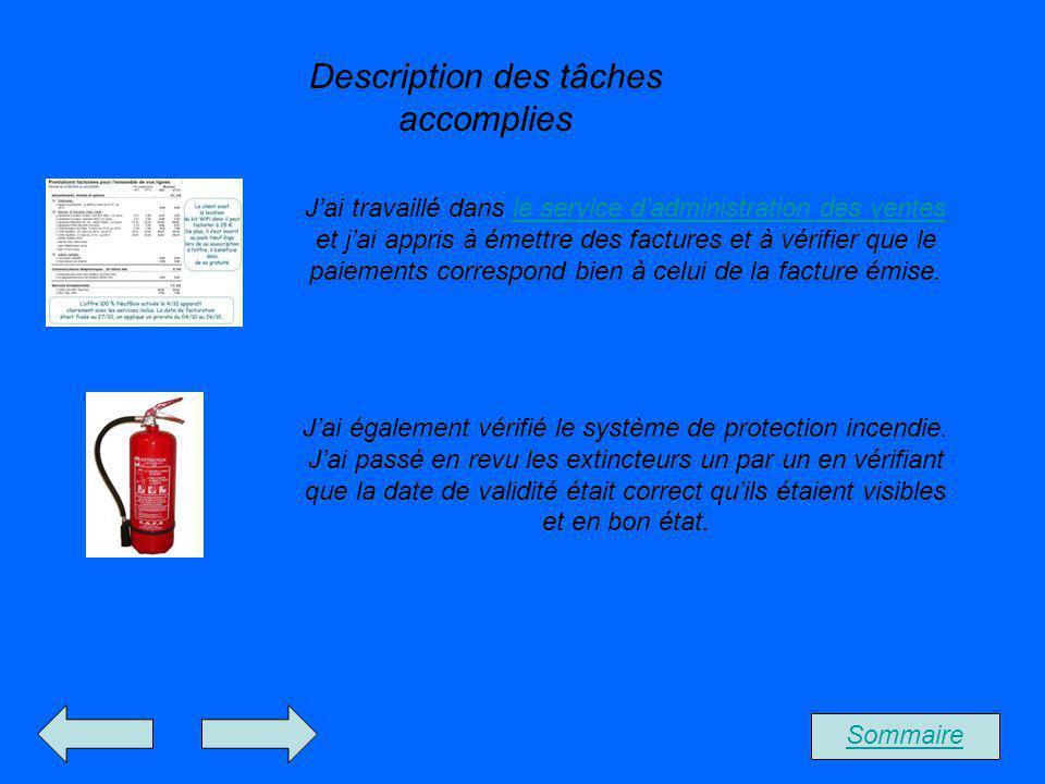 Description des tâches accomplies Sommaire Jai travaillé dans le service dadministration des ventes et jai appris à émettre des factures et à vérifier