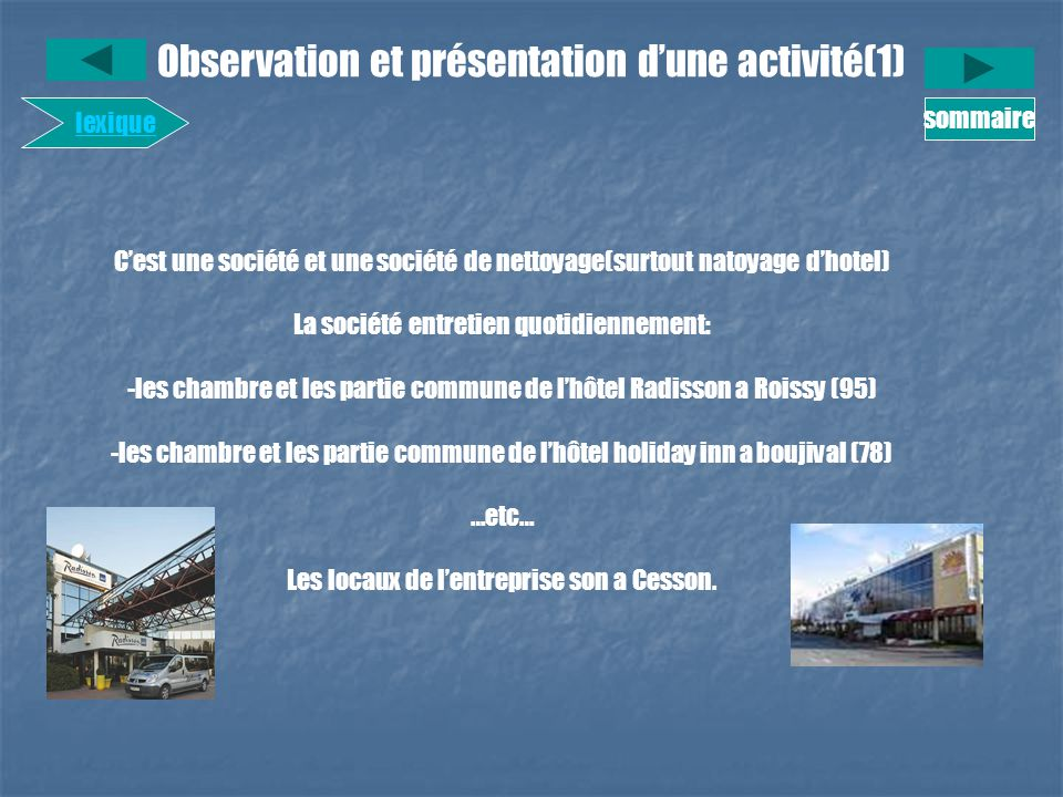 Observation et présentation dune activité(1) sommaire lexique Cest une société et une société de nettoyage(surtout natoyage dhotel) La société entreti