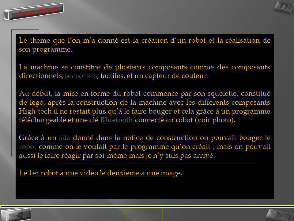 sommaire Le thème que lon ma donné est la création dun robot et la réalisation de son programme.