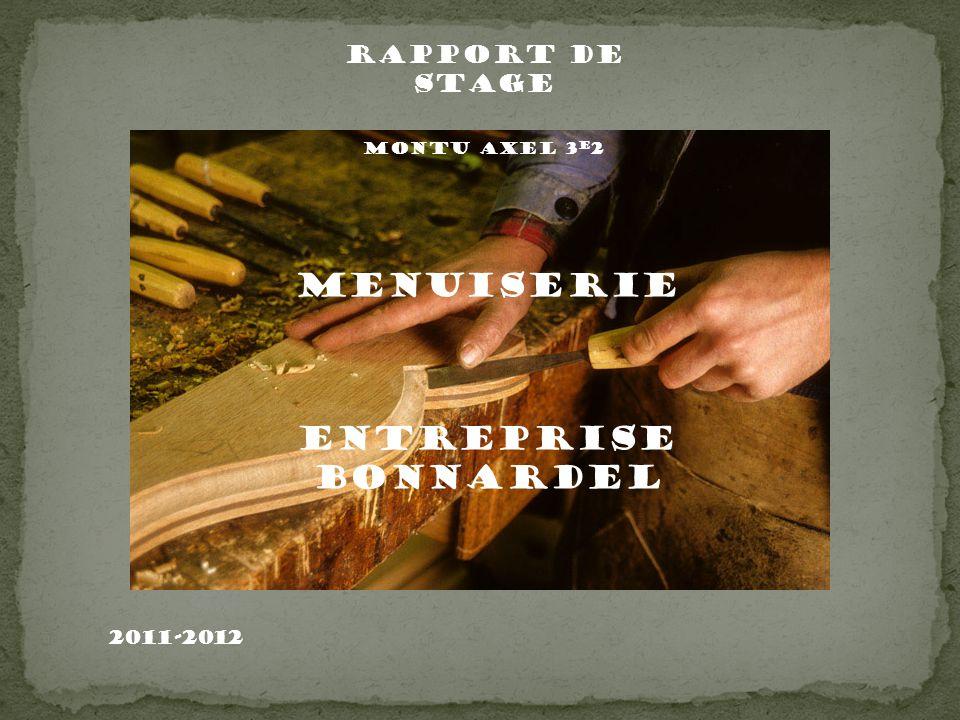 Rapport de stage Montu axel 3 e 2 Menuiserie Entreprise Bonnardel 2011-2012