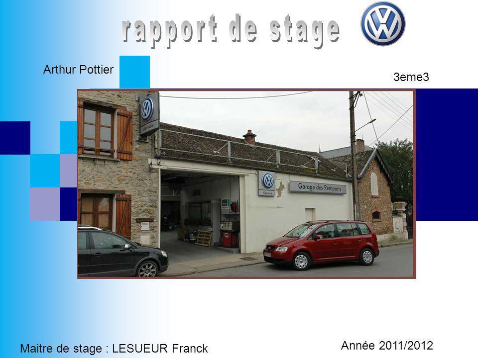 Arthur Pottier 3eme3 Année 2011/2012 Maitre de stage : LESUEUR Franck