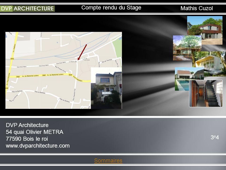 Compte rendu du Stage Sommaires Mathis Cuzol DVP Architecture 54 quai Olivier METRA 77590 Bois le roi www.dvparchitecture.com 3e43e4