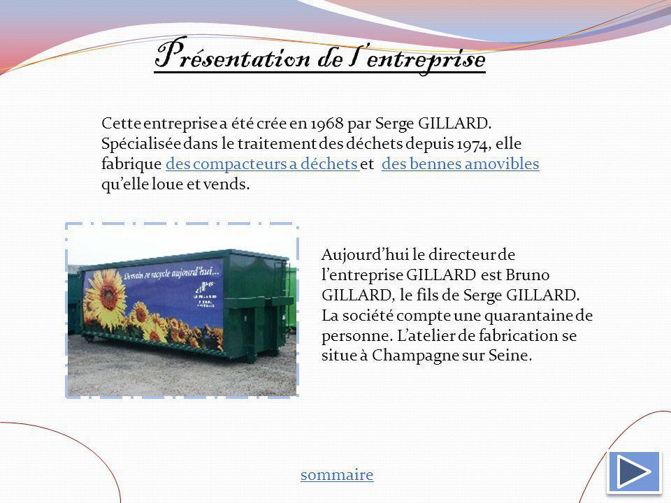 Présentation de lentreprise sommaire Cette entreprise a été crée en 1968 par Serge GILLARD. Spécialisée dans le traitement des déchets depuis 1974, el