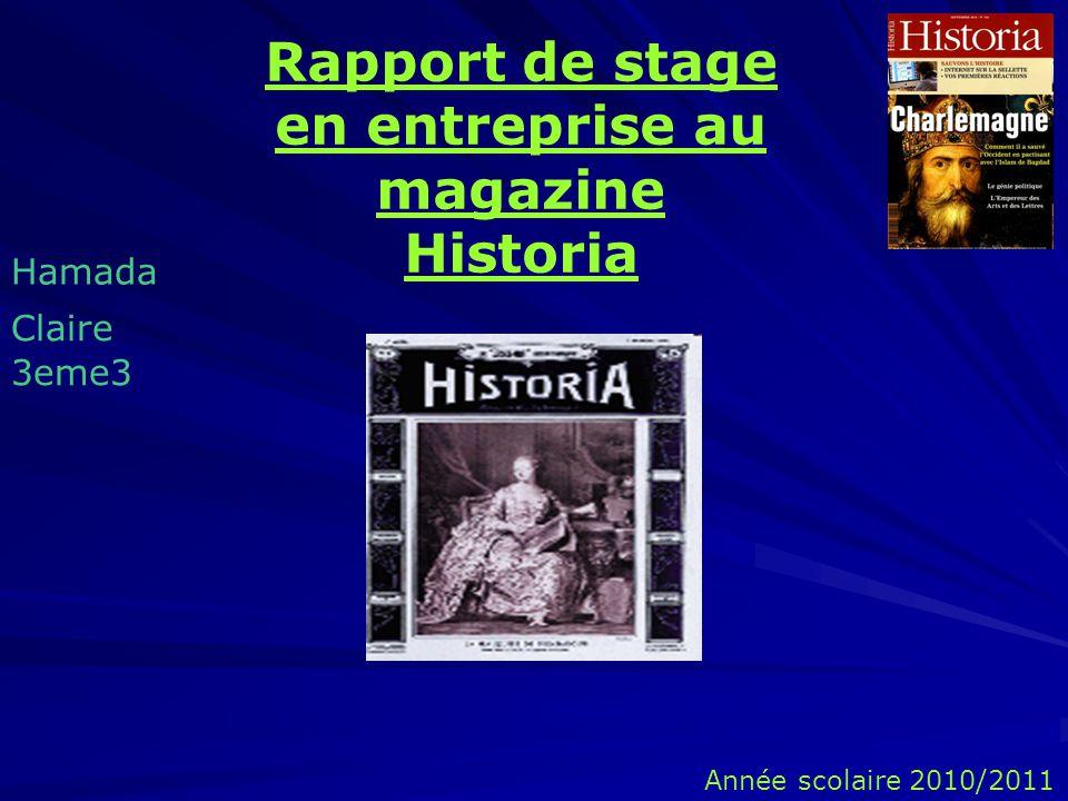 Rapport de stage en entreprise au magazine Historia Hamada Claire 3eme3 Année scolaire 2010/2011