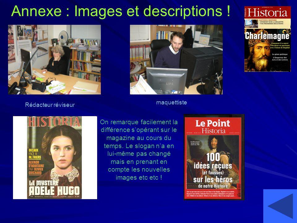 Annexe : Images et descriptions ! Rédacteur réviseur maquettiste On remarque facilement la différence sopérant sur le magazine au cours du temps. Le s