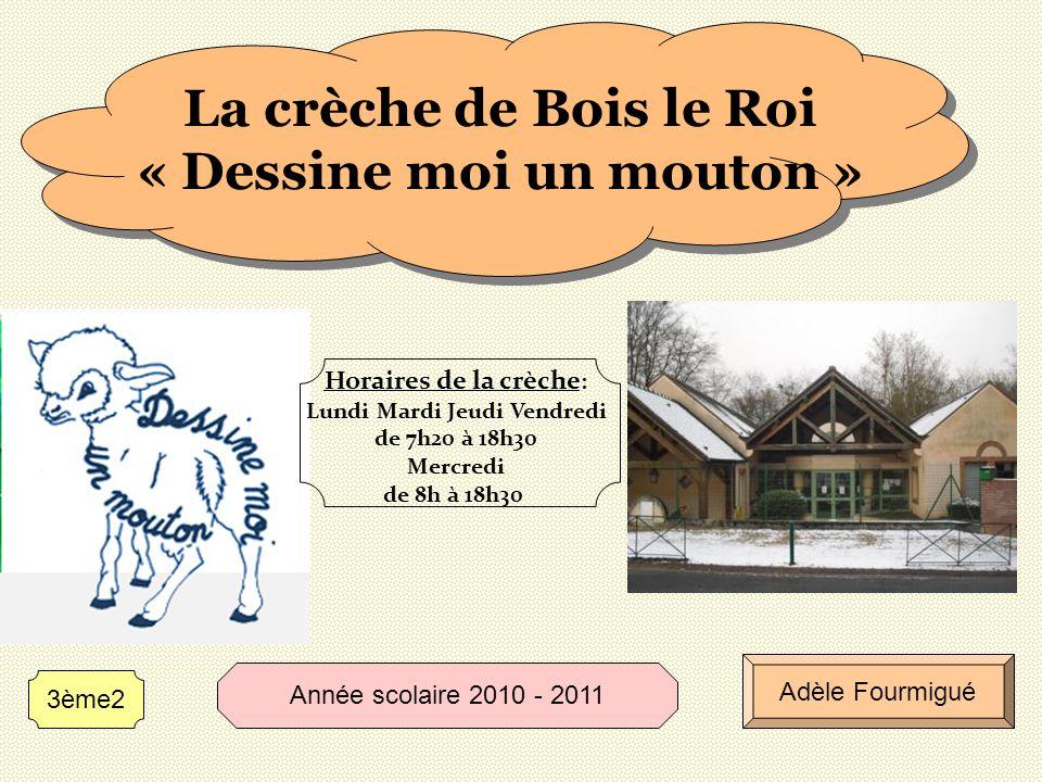 Adèle Fourmigué 3ème2 Année scolaire 2010 - 2011 Horaires de la crèche : Lundi Mardi Jeudi Vendredi de 7h20 à 18h30 Mercredi de 8h à 18h30 La crèche d