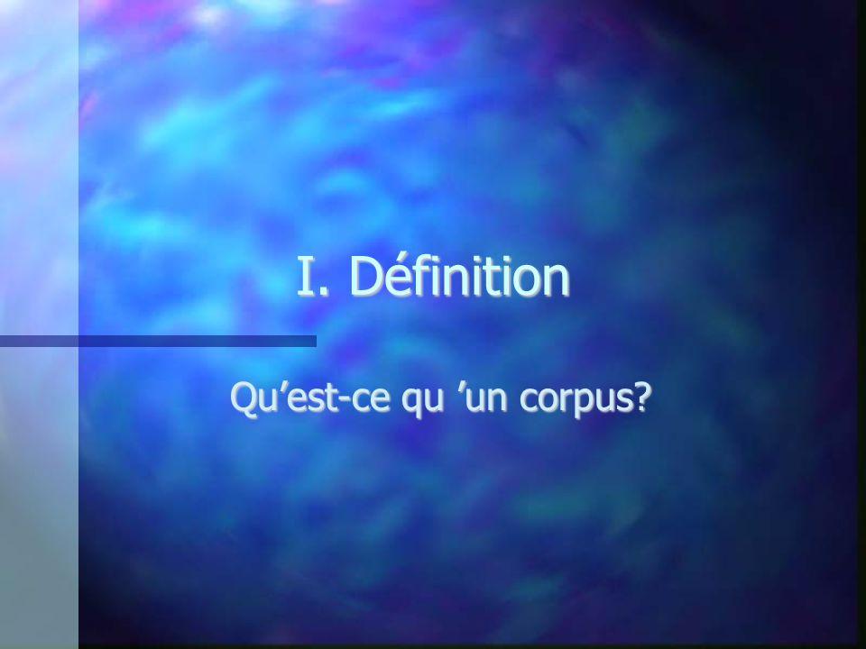 I. Définition Quest-ce qu un corpus?