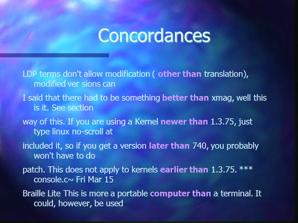 Concordances LDP terms don t allow modification ( other than translation), modified ver­ sions can I said that there had to be something better than xmag, well this is it.