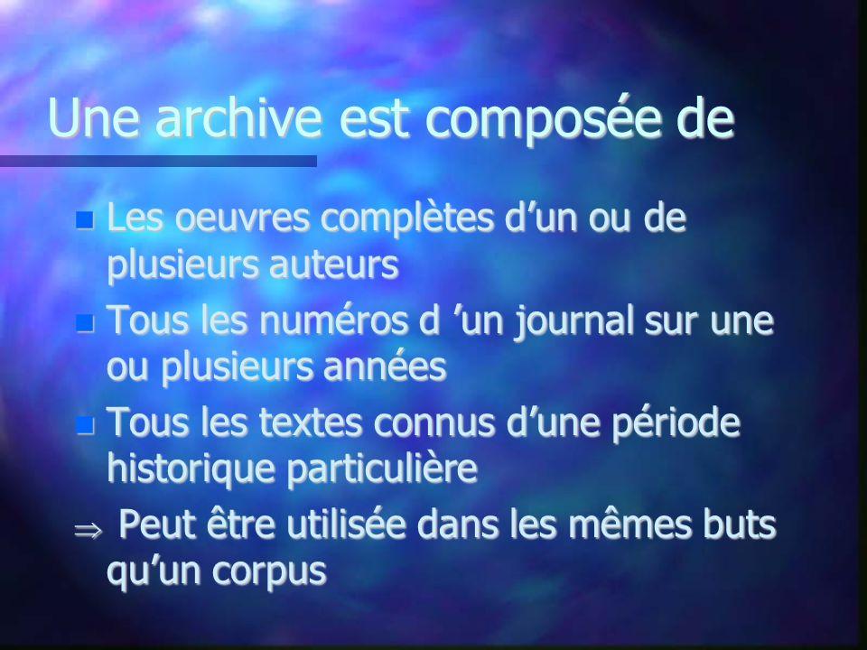 Une archive est composée de Les oeuvres complètes dun ou de plusieurs auteurs Les oeuvres complètes dun ou de plusieurs auteurs Tous les numéros d un