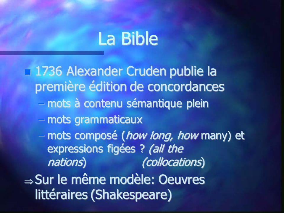 La Bible 1736 Alexander Cruden publie la première édition de concordances 1736 Alexander Cruden publie la première édition de concordances –mots à con