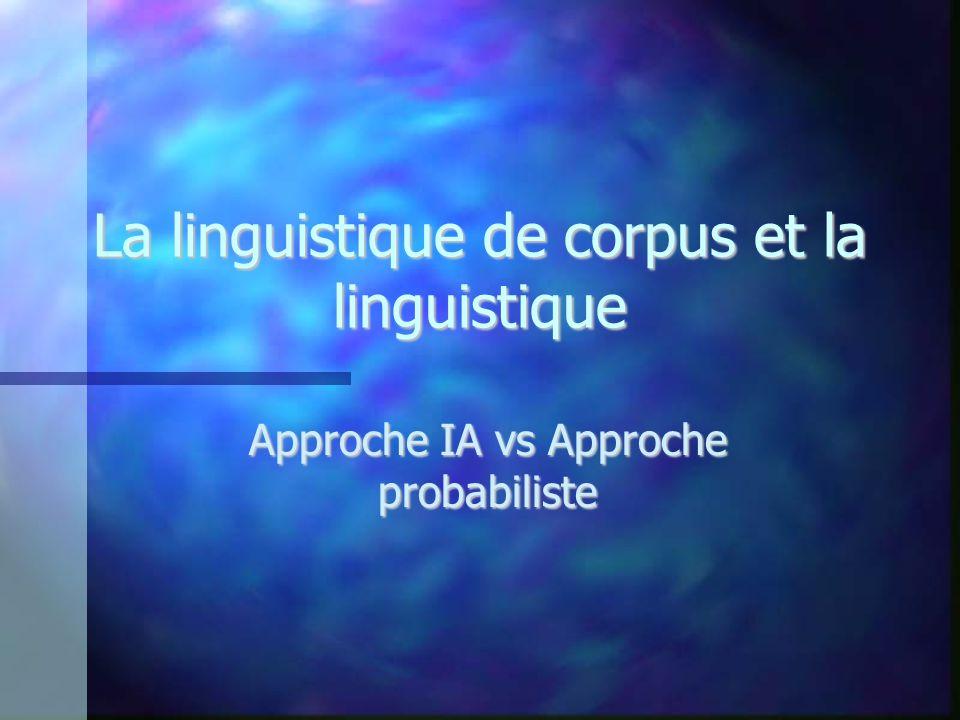 La linguistique de corpus et la linguistique Approche IA vs Approche probabiliste