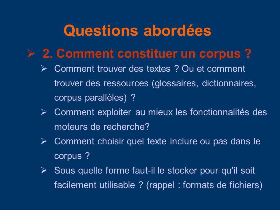 Questions abordées 2. Comment constituer un corpus .