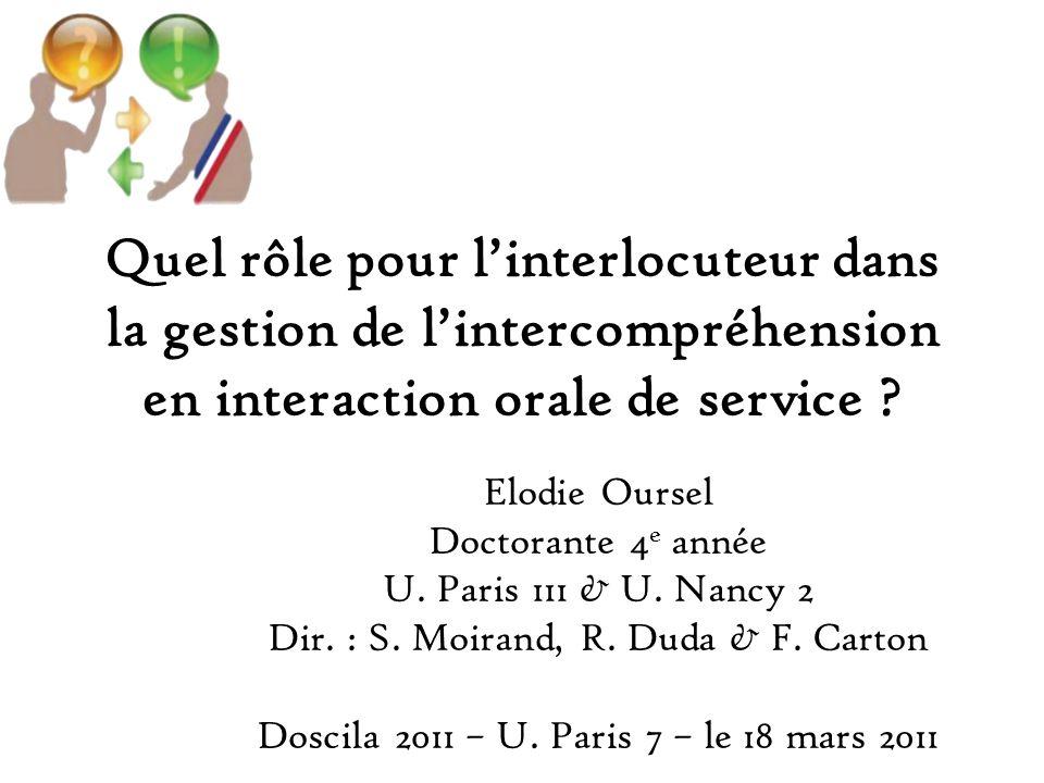 Quel rôle pour linterlocuteur dans la gestion de lintercompréhension en interaction orale de service .