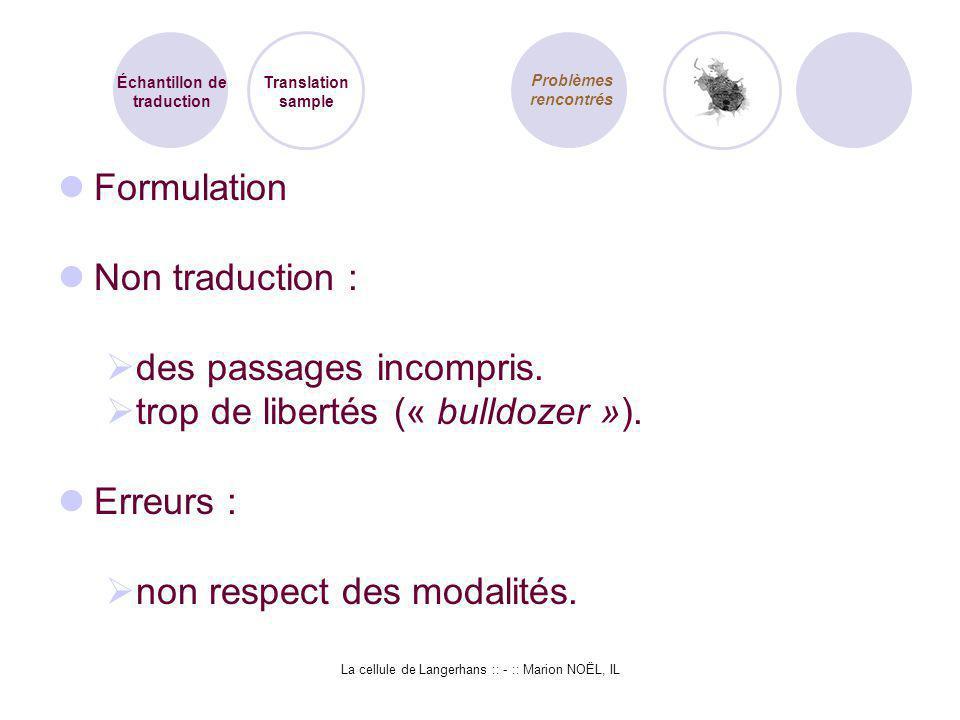 La cellule de Langerhans :: - :: Marion NOËL, IL Formulation Non traduction : des passages incompris. trop de libertés (« bulldozer »). Erreurs : non