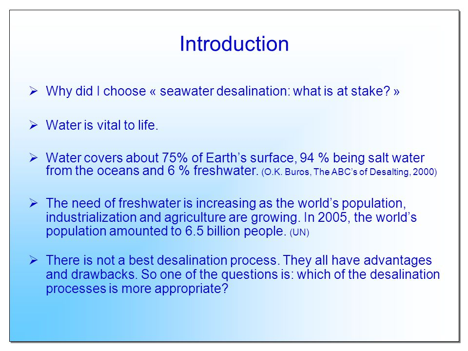 3: Desalination processes Légende terms processes use for seawater desalination process hybrid based on physical change terms non conventional processes for seawater using membranechemical ion exchange electrodialysis reverse osmosis (5) freezing desalination distillation (11) hyponym/hyperonyms relations membrane (9) multiple- effect distillation (6) multi-stage flash distillation (7) vapour compression distillation (8) solar with vertical tubes with falling brine film with horizontal Tubes with falling film effect whole/parts relations non exhaustive list thermal vapour compression mechanical vapour compression