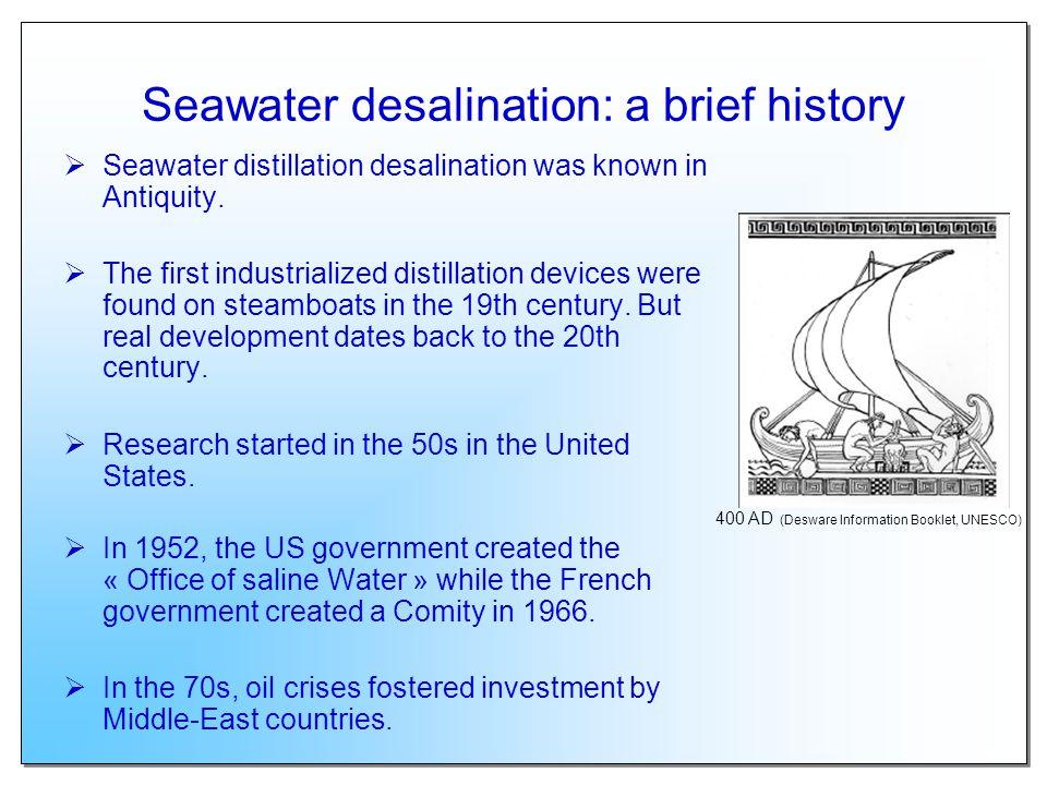 Seawater desalination today Today industrialized desalination technologies are: Distillation: Multi-stage flash distillation; Multiple-effect distillation; Vapour compression distillation.
