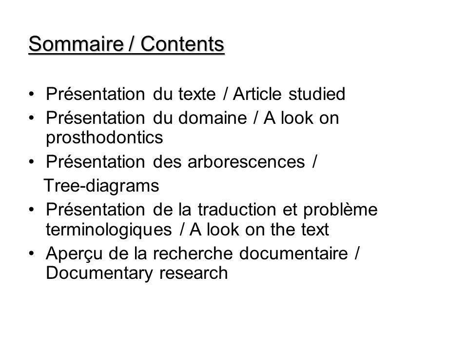 Sommaire / Contents Présentation du texte / Article studied Présentation du domaine / A look on prosthodontics Présentation des arborescences / Tree-d