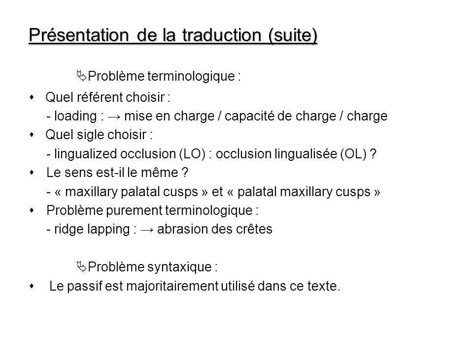 Présentation de la traduction (suite) Problème terminologique : Quel référent choisir : - loading : mise en charge / capacité de charge / charge Quel