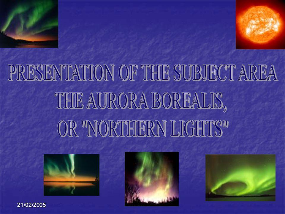 21/02/2005 types Polar cap Discrete auroraDiffuse aurora Quiet auroral arc spiral Auroral bulge Omega band Proton aurora Smaller-scale auroral structure curlfold