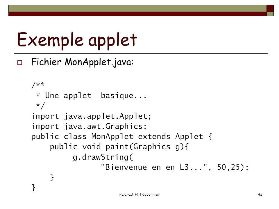 POO-L3 H.Fauconnier42 Exemple applet Fichier MonApplet.java: /** * Une applet basique...