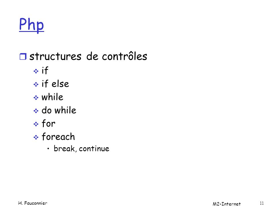 M2-Internet 11 Php r structures de contrôles if if else while do while for foreach break, continue H.
