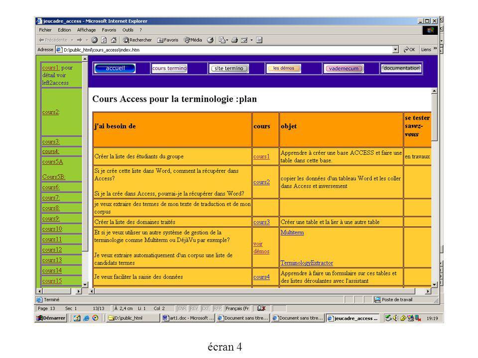 Le cours de terminologie est couplé avec loutil informatique : loutil base de données va évoluer en répondant aux besoins que lon va formuler au fur e
