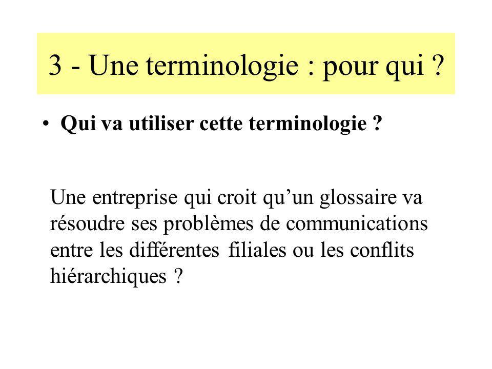 4 - La terminologie était dans le texte et regardait le traducteur.