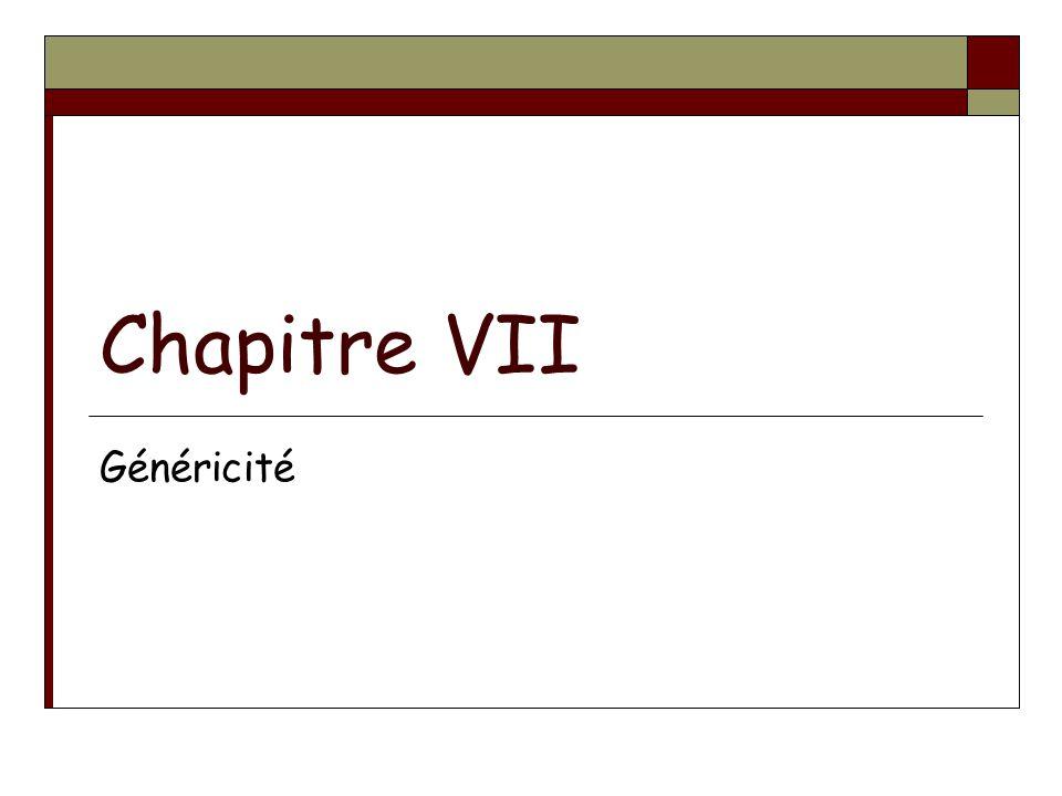 Chapitre VII Généricité