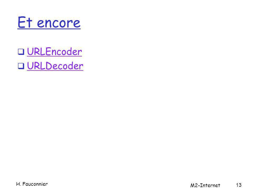 Et encore URLEncoder URLDecoder H. Fauconnier M2-Internet 13