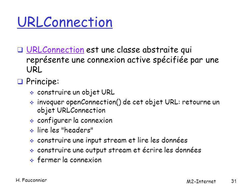 URLConnection URLConnection est une classe abstraite qui représente une connexion active spécifiée par une URL URLConnection Principe: construire un o