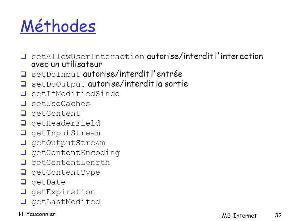 Méthodes setAllowUserInteraction autorise/interdit l'interaction avec un utilisateur setDoInput autorise/interdit l'entrée setDoOutput autorise/interd