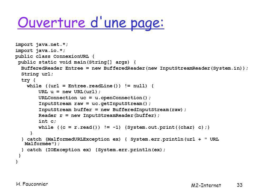 OuvertureOuverture d'une page: import java.net.*; import java.io.*; public class ConnexionURL { public static void main(String[] args) { BufferedReade