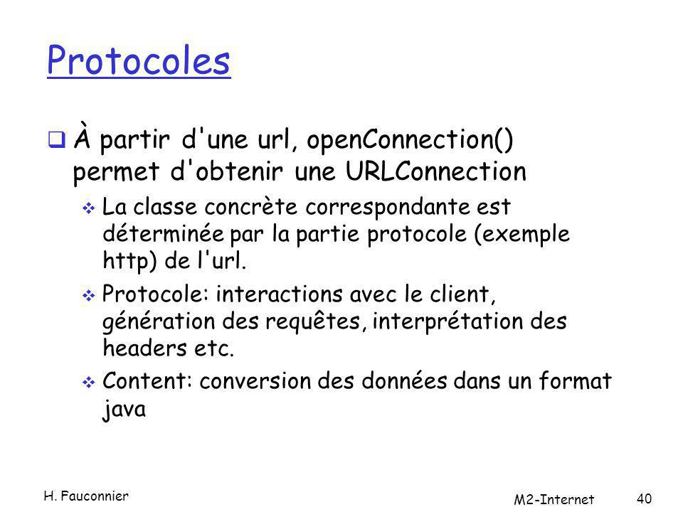 Protocoles À partir d une url, openConnection() permet d obtenir une URLConnection La classe concrète correspondante est déterminée par la partie protocole (exemple http) de l url.