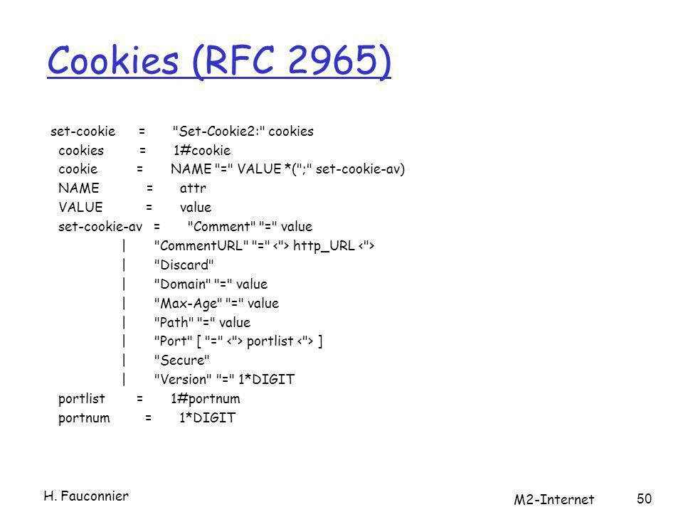Cookies (RFC 2965) set-cookie =