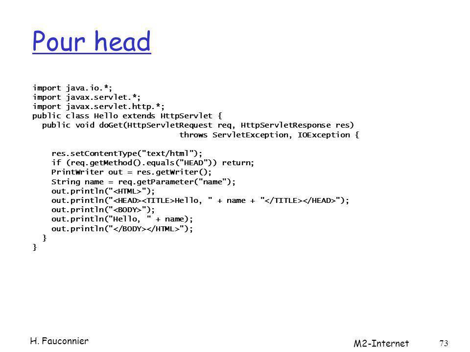 Pour head import java.io.*; import javax.servlet.*; import javax.servlet.http.*; public class Hello extends HttpServlet { public void doGet(HttpServle