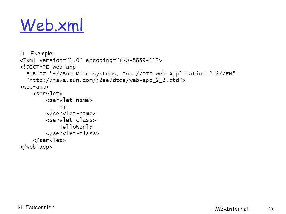 Web.xml Exemple: <!DOCTYPE web-app PUBLIC