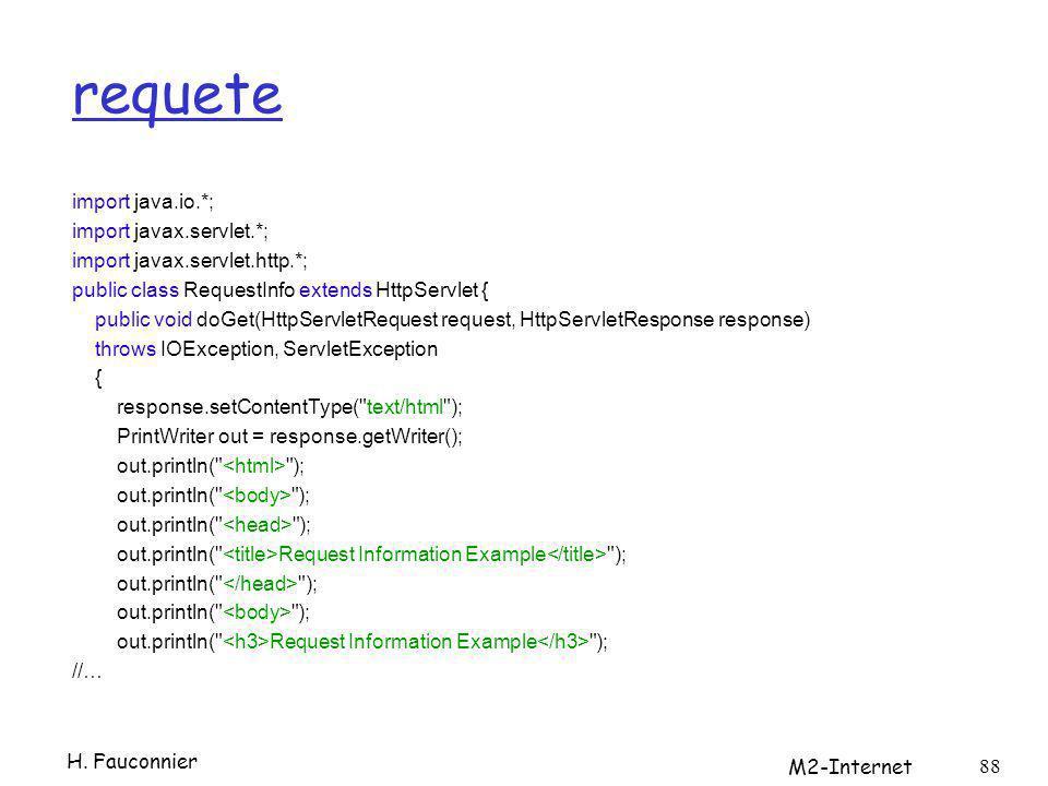 requete import java.io.*; import javax.servlet.*; import javax.servlet.http.*; public class RequestInfo extends HttpServlet { public void doGet(HttpSe