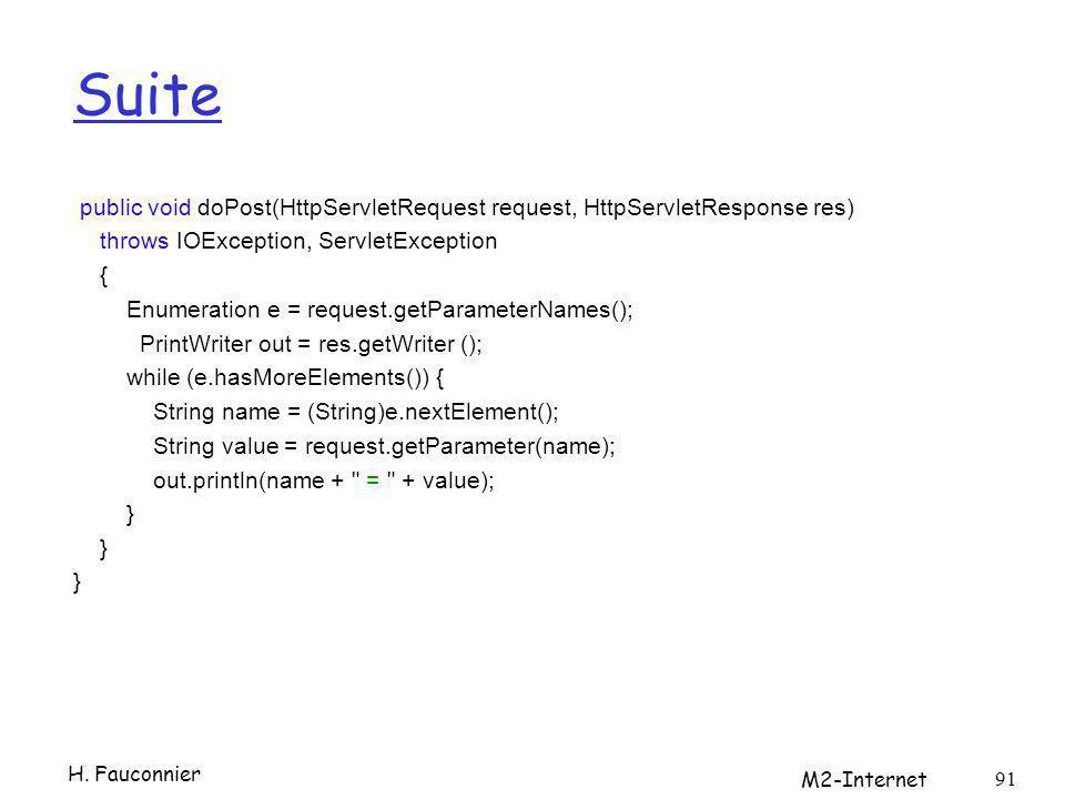Suite public void doPost(HttpServletRequest request, HttpServletResponse res) throws IOException, ServletException { Enumeration e = request.getParame