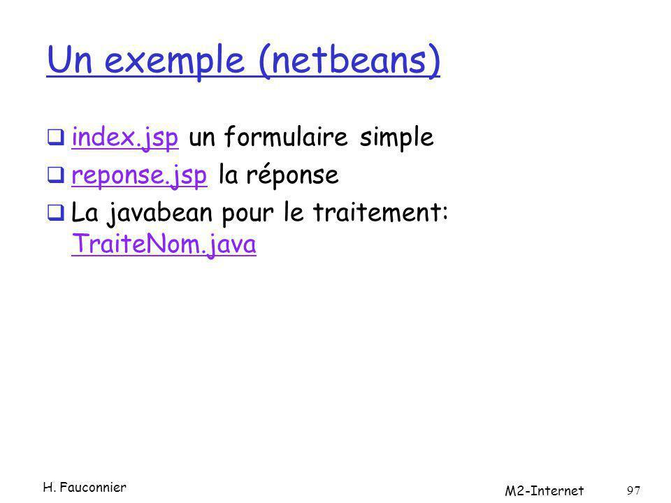 Un exemple (netbeans) index.jsp un formulaire simple index.jsp reponse.jsp la réponse reponse.jsp La javabean pour le traitement: TraiteNom.java Trait